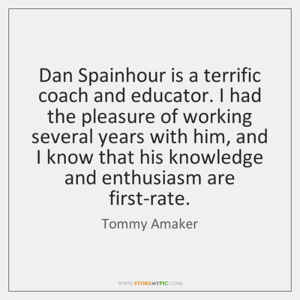 Dan Spainhour is a terrific coach and educator. I had the pleasure ...