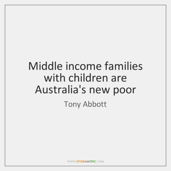 Middle income families with children are Australia's new poor