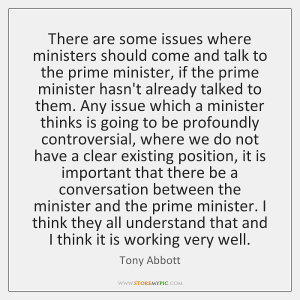 There are some issues where ministers should come and talk to the ...