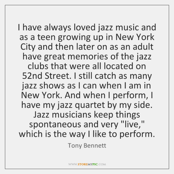 I have always loved jazz music and as a teen growing up ...