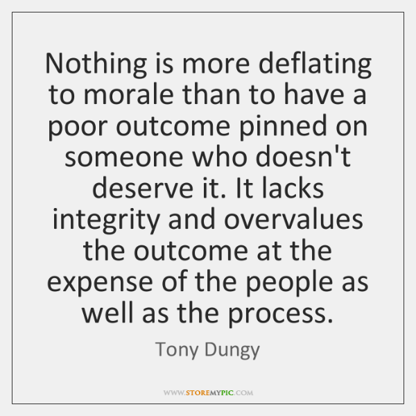 Nothing is more deflating to morale than to have a poor outcome ...