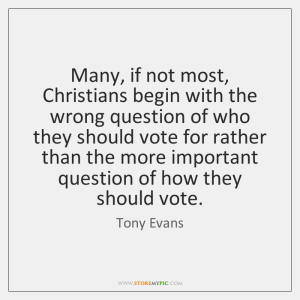 Many, if not most, Christians begin with the wrong question of who ...