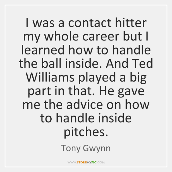 I was a contact hitter my whole career but I learned how ...