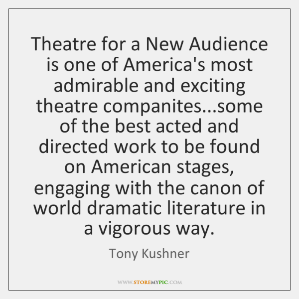 Theatre for a New Audience is one of America's most admirable and ...