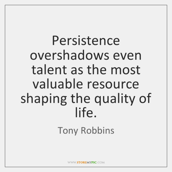 Persistence overshadows even talent as the most valuable resource shaping the quality ...