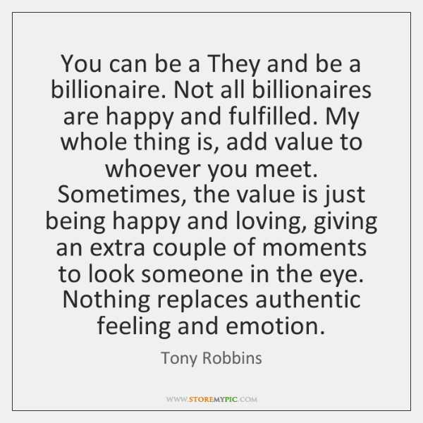You can be a They and be a billionaire. Not all billionaires ...