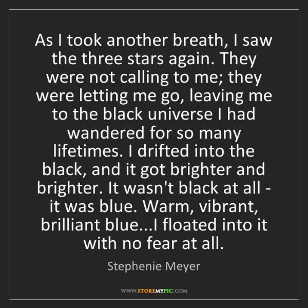 Stephenie Meyer: As I took another breath, I saw the three stars again....
