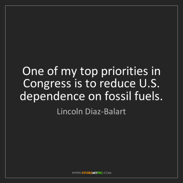 Lincoln Diaz-Balart: One of my top priorities in Congress is to reduce U.S....
