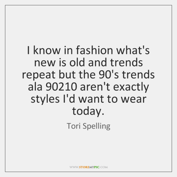 I know in fashion what's new is old and trends repeat but ...