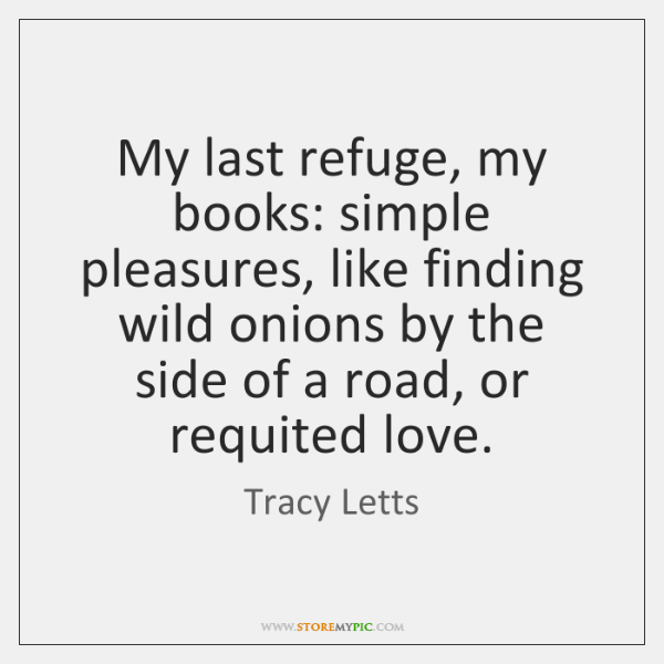 My last refuge, my books: simple pleasures, like finding wild onions by ...