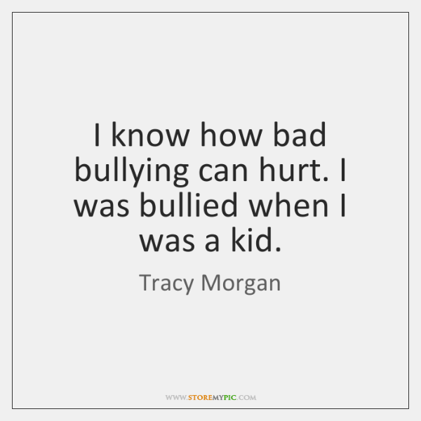 I know how bad bullying can hurt. I was bullied when I ...