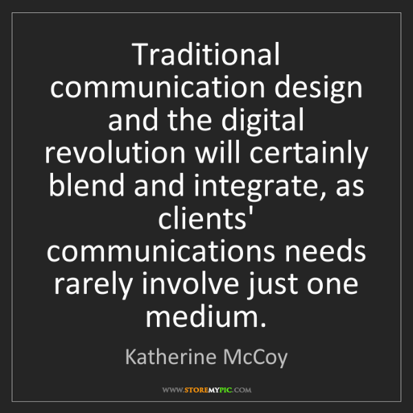 Katherine McCoy: Traditional communication design and the digital revolution...
