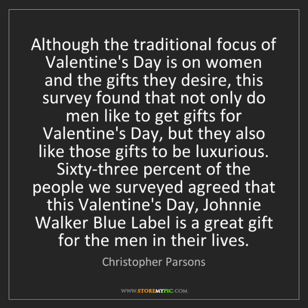 Christopher Parsons: Although the traditional focus of Valentine's Day is...