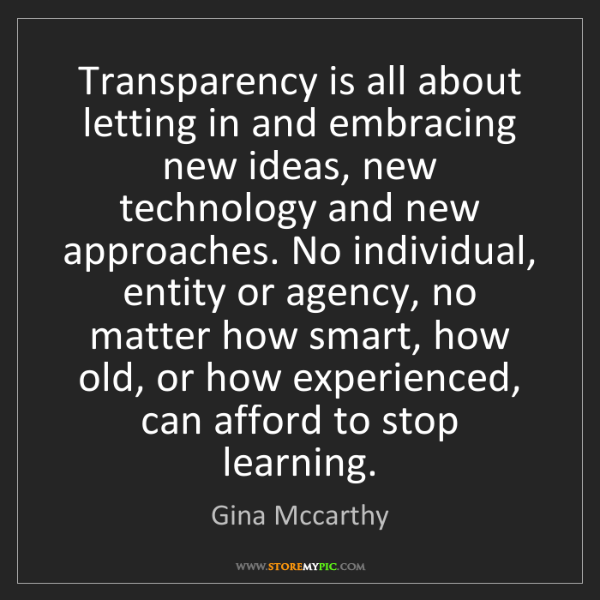 Gina Mccarthy: Transparency is all about letting in and embracing new...