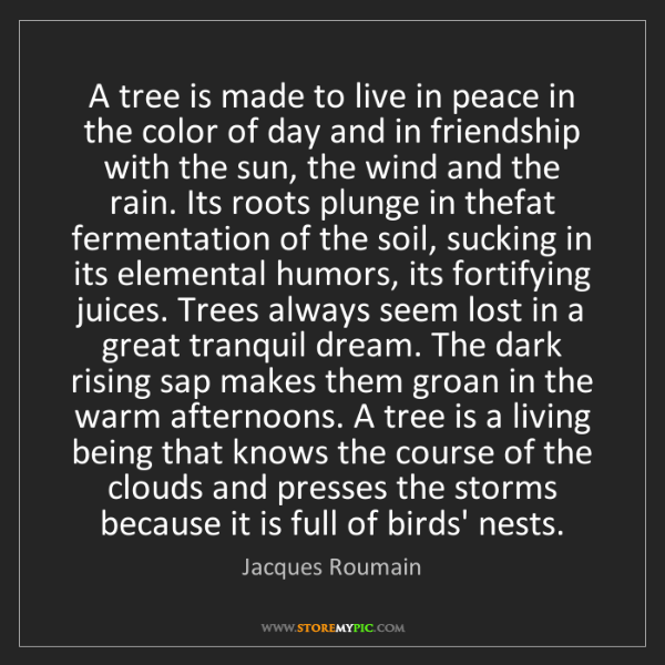 Jacques Roumain: A tree is made to live in peace in the color of day and...