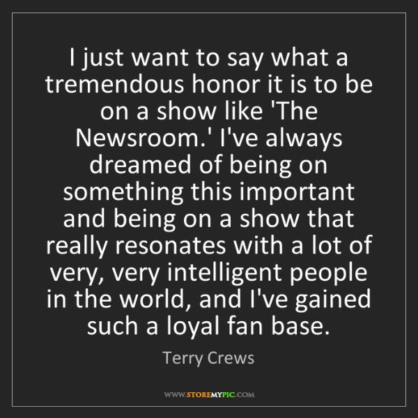 Terry Crews: I just want to say what a tremendous honor it is to be...