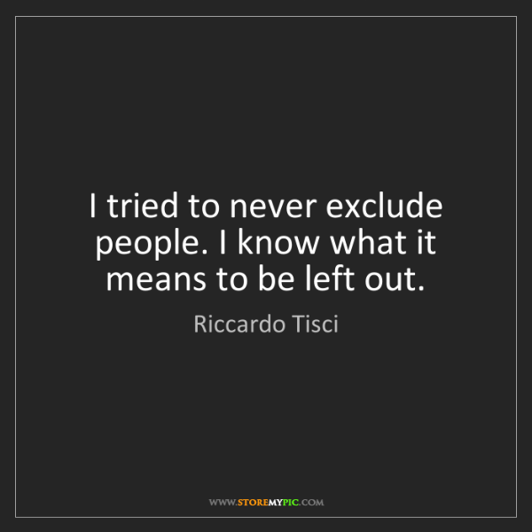 Riccardo Tisci: I tried to never exclude people. I know what it means...