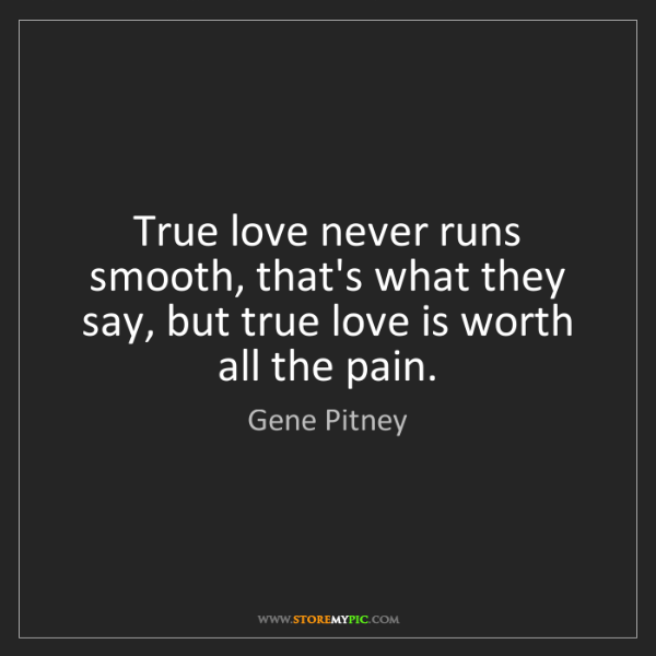 Gene Pitney: True love never runs smooth, that's what they say, but...