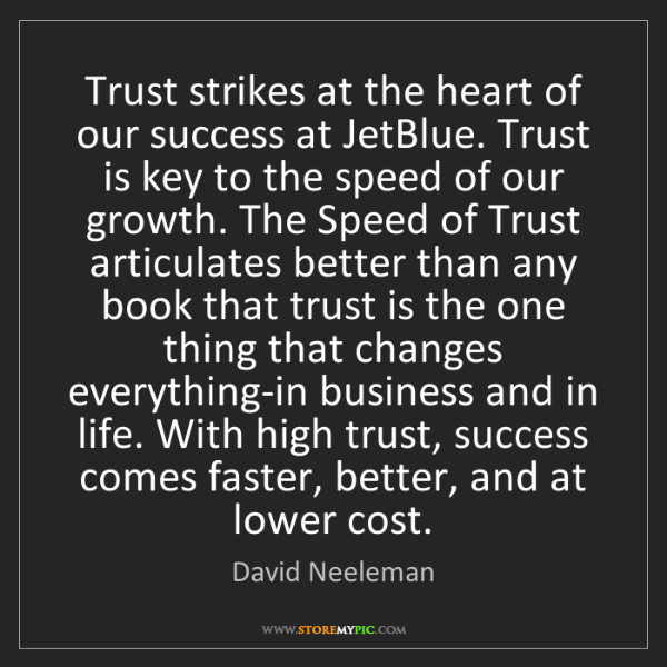 David Neeleman: Trust strikes at the heart of our success at JetBlue....