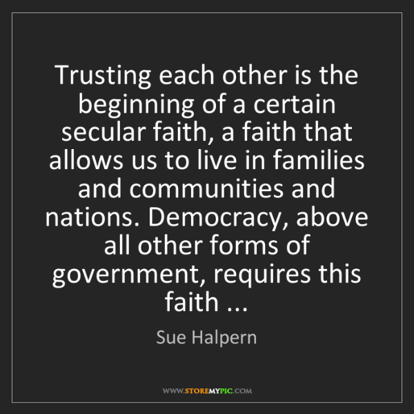 Sue Halpern: Trusting each other is the beginning of a certain secular...