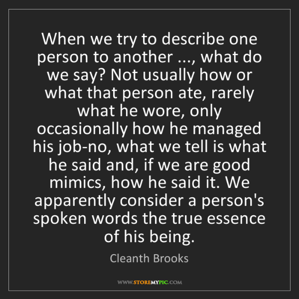 Cleanth Brooks: When we try to describe one person to another ..., what...