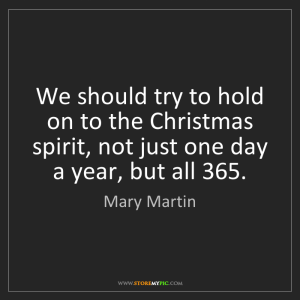 Mary Martin: We should try to hold on to the Christmas spirit, not...