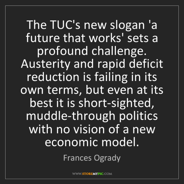 Frances Ogrady: The TUC's new slogan 'a future that works' sets a profound...