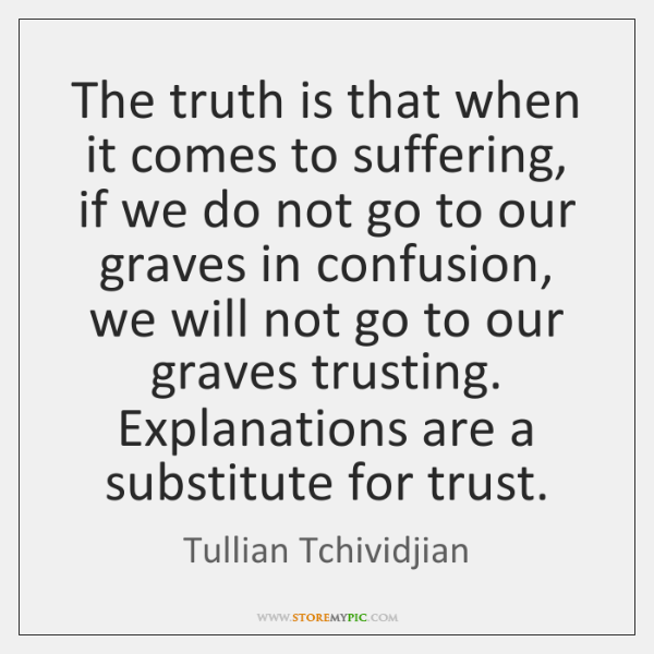 The truth is that when it comes to suffering, if we do ...