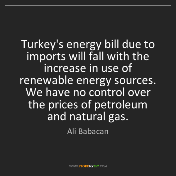Ali Babacan: Turkey's energy bill due to imports will fall with the...