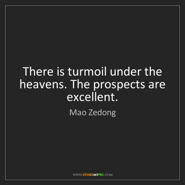 Mao Zedong: There is turmoil under the heavens. The prospects are...