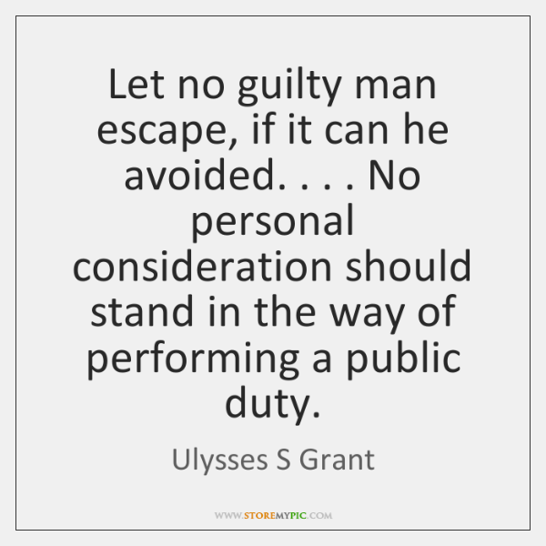 Let no guilty man escape, if it can he avoided. . . . No personal ...