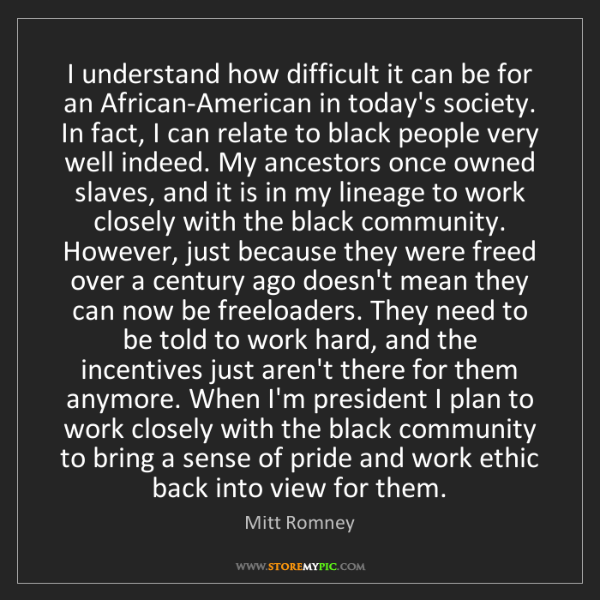 Mitt Romney: I understand how difficult it can be for an African-American...