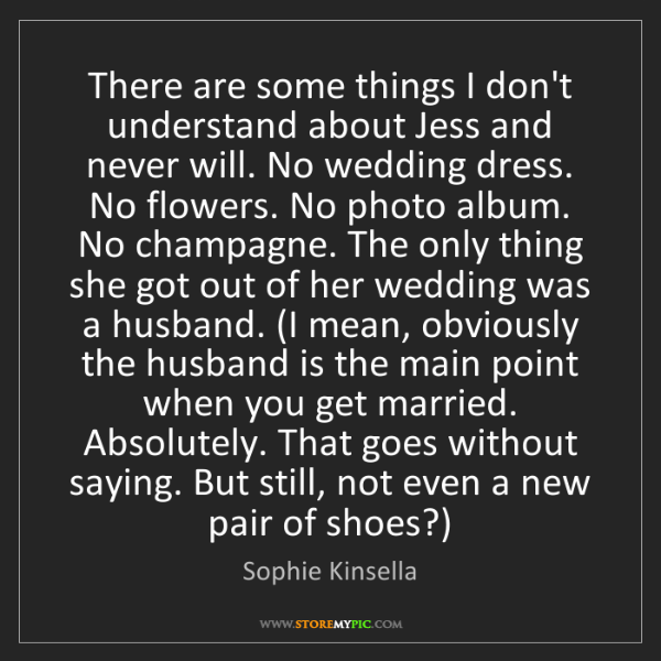 Sophie Kinsella: There are some things I don't understand about Jess and...