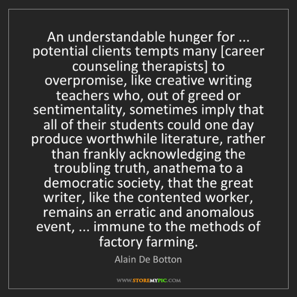 Alain De Botton: An understandable hunger for ... potential clients tempts...