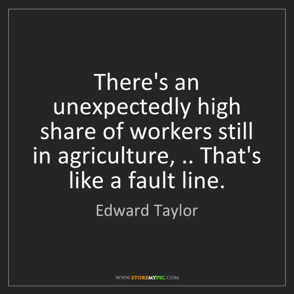 Edward Taylor: There's an unexpectedly high share of workers still in...
