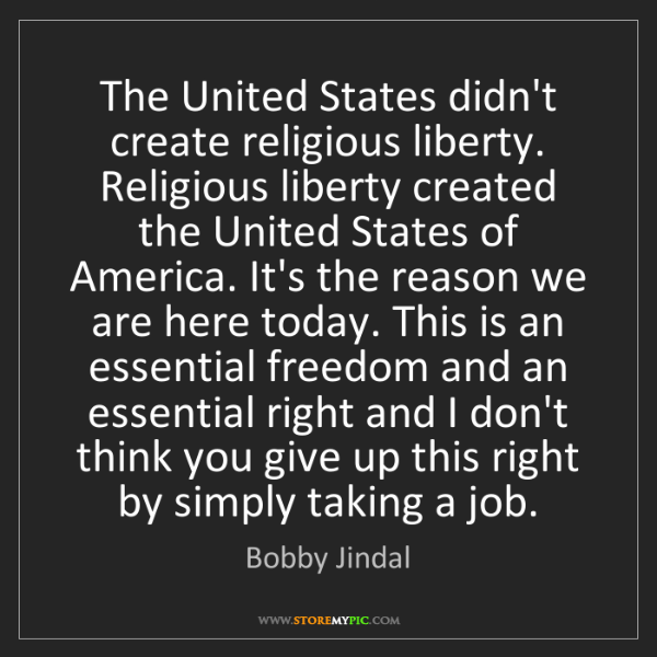 Bobby Jindal: The United States didn't create religious liberty. Religious...