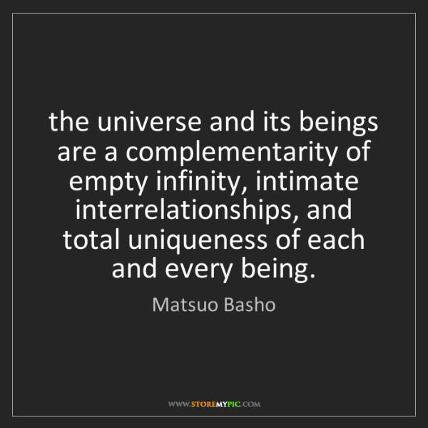 Matsuo Basho: the universe and its beings are a complementarity of...