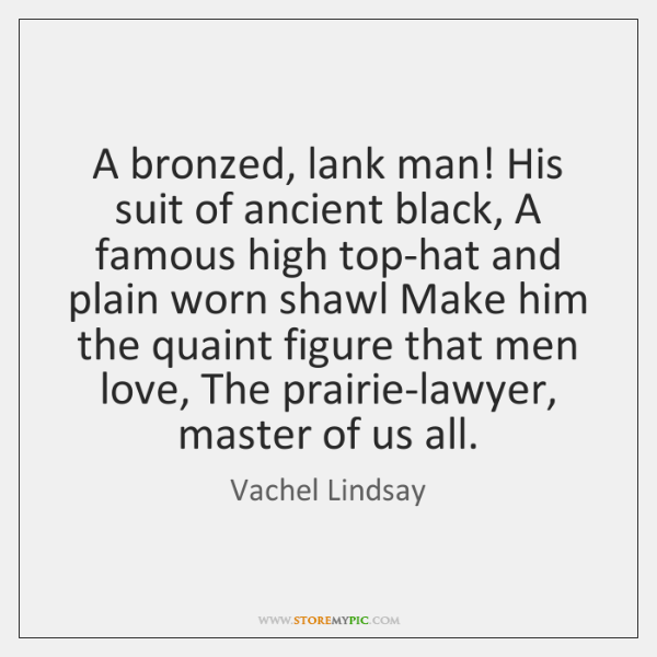 A bronzed, lank man! His suit of ancient black, A famous high ...
