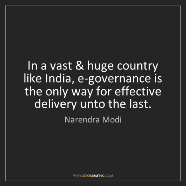 Narendra Modi: In a vast & huge country like India, e-governance is...
