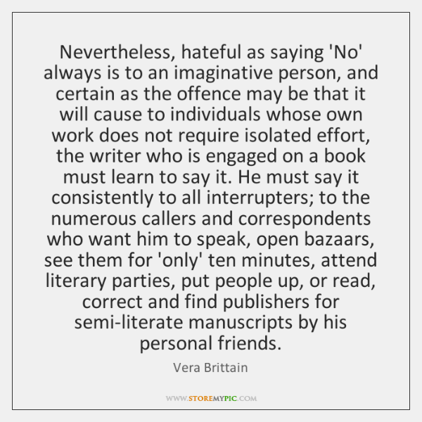 Nevertheless, hateful as saying 'No' always is to an imaginative person, and ...