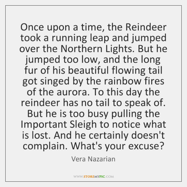 Once upon a time, the Reindeer took a running leap and jumped ...