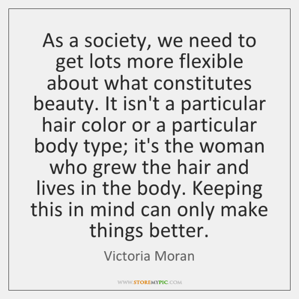 As a society, we need to get lots more flexible about what ...