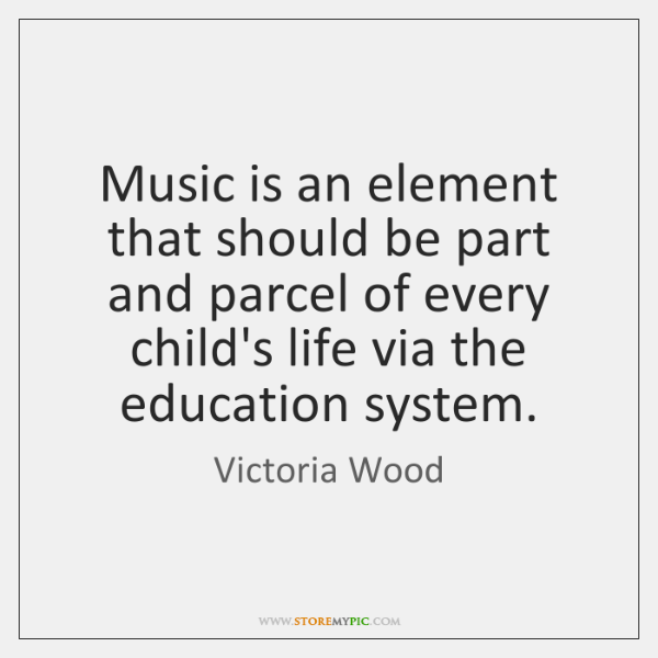 Music is an element that should be part and parcel of every ...