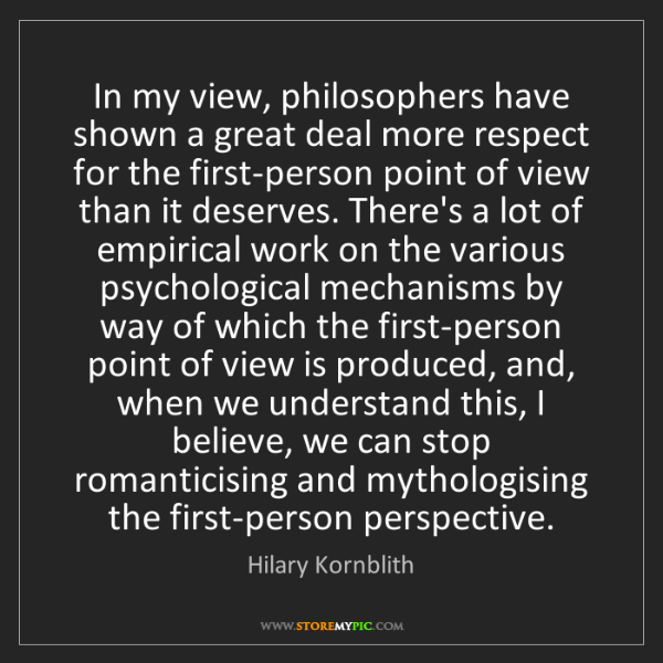 Hilary Kornblith: In my view, philosophers have shown a great deal more...