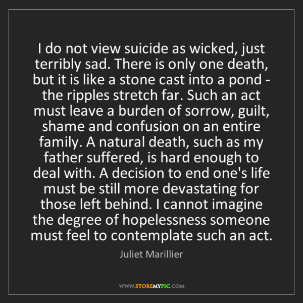 Juliet Marillier: I do not view suicide as wicked, just terribly sad. There...