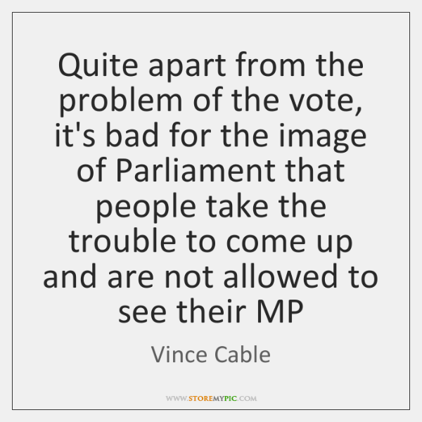 Quite apart from the problem of the vote, it's bad for the ...