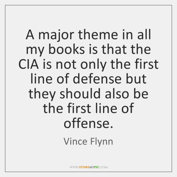 A major theme in all my books is that the CIA is ...