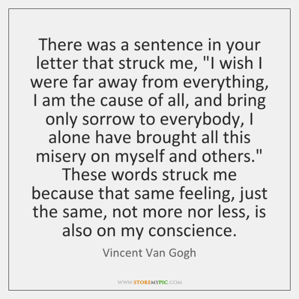 "There was a sentence in your letter that struck me, ""I wish ..."