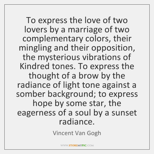 To express the love of two lovers by a marriage of two ...