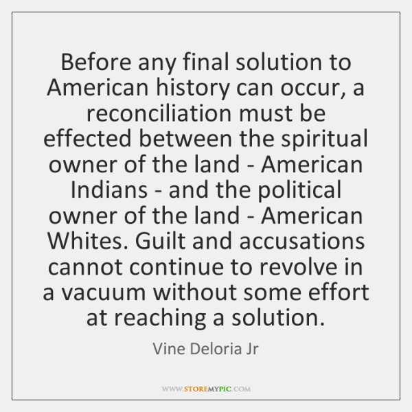 Before any final solution to American history can occur, a reconciliation must ...